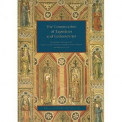 The Conservation of Tapestries and Embroideries - Proceedings of Meetings at the Institut Royal Du Patrimonie Artistique, Brussels, Belgium