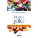 Vores piller: Medicinalindustrien, forskningen, lægerne og patienterne