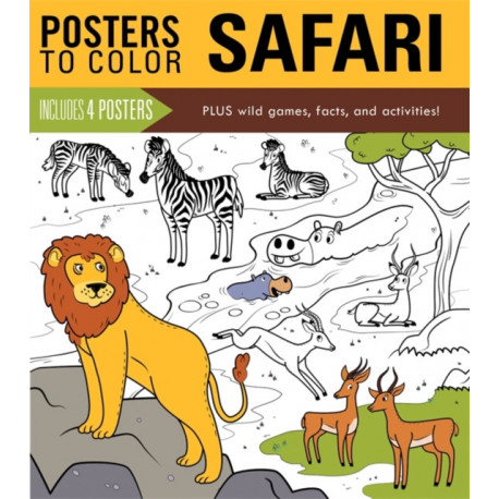 Posters to Color: Safari: Includes 4 Posters Plus Wild Games, Facts, and Activities!