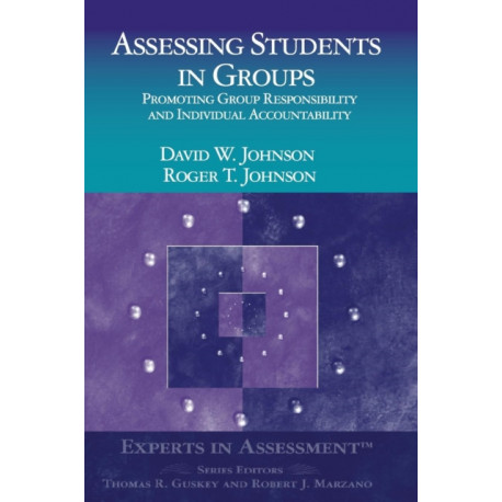 Assessing Students in Groups: Promoting Group Responsibility and Individual Accountability