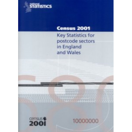 2001 Census Key Statistics for Postcode Sectors in England and Wales