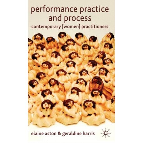 Performance Practice and Process: Contemporary (Women) Practitioners