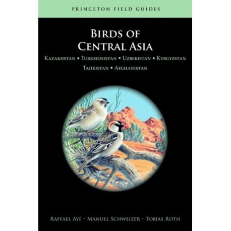 Birds of Central Asia: Kazakhstan, Turkmenistan, Uzbekistan, Kyrgyzstan, Tajikistan, Afghanistan