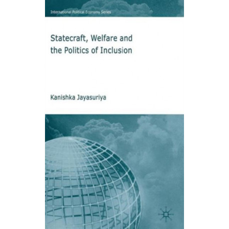 Statecraft, Welfare and the Politics of Inclusion