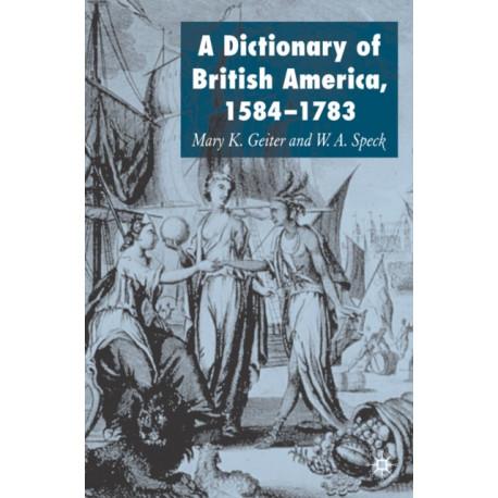Dictionary of British America, 1584-1783
