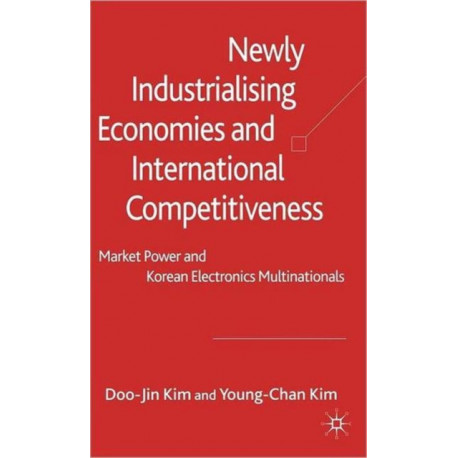 Newly Industrialising Economies and International Competitiveness: Market Power and Korean Electronics Multinationals