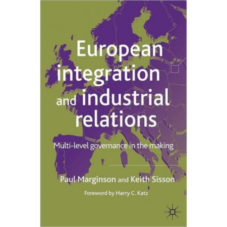 European Integration and Industrial Relations: Multi-Level Governance in the Making