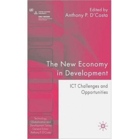 The New Economy in Development: ICT Challenges and Opportunities