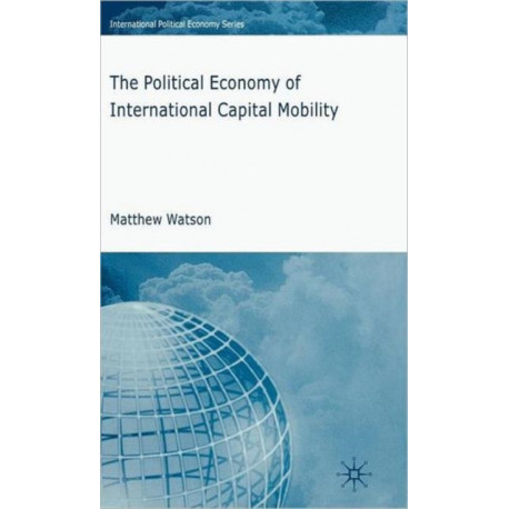 The Political Economy of International Capital Mobility