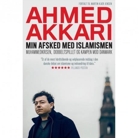 Min afsked med islamismen PB: Muhammedkrisen, dobbeltspillet og kampen mod Danmark