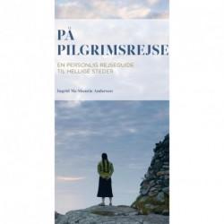 På pilgrimsrejse: En personlig rejseguide til hellige steder