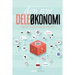Den nye deleøkonomi: digitale strategier i adgangssamfundet