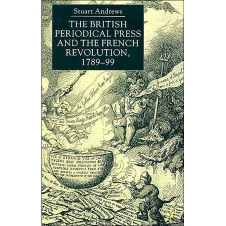 The British Periodical Press and the French Revolution 1789-99
