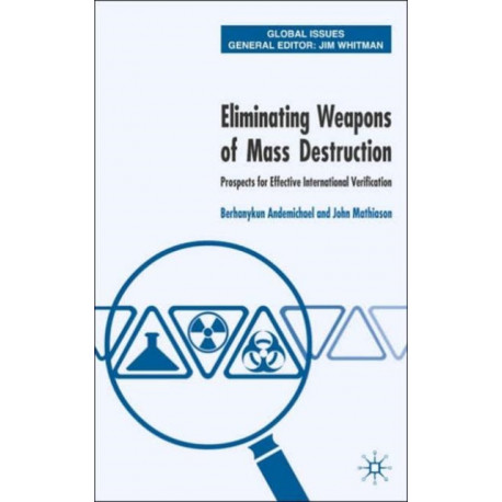 Eliminating Weapons of Mass Destruction: Prospects for Effective International Verification