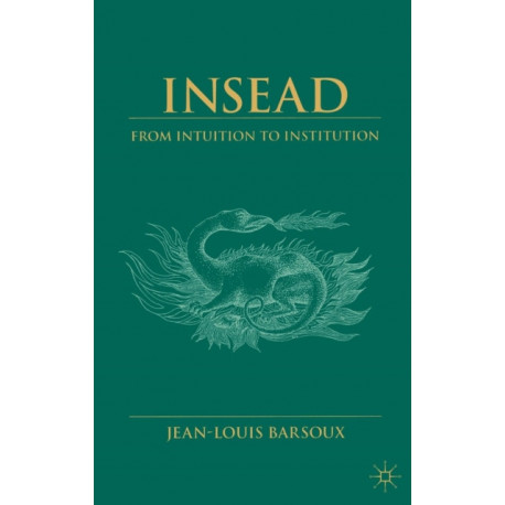 Insead: From Intuition to Institution