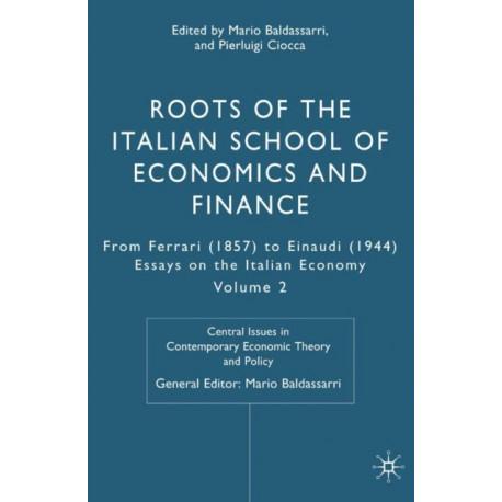 Roots of the Italian School of Economics and Finance: From Ferrara (1857) to Einaudi (1944): Volume 2