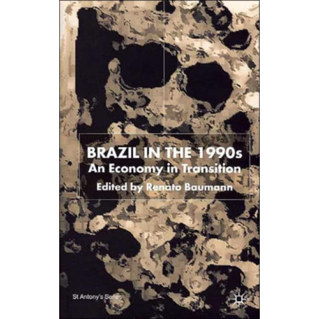 Brazil in the 1990s: An Economy in Transition