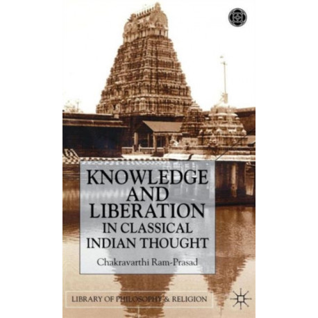 Knowledge and Liberation in Classical Indian Thou