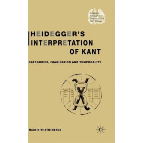 Heidegger's Interpretation of Kant: Categories, Imagination and Temporality