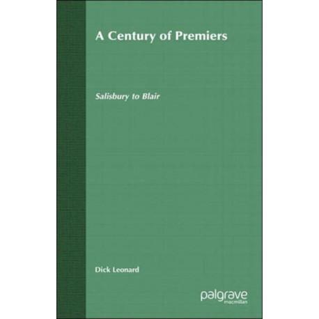 A Century of Premiers: Salisbury to Blair
