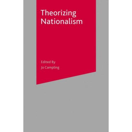 Theorizing Nationalism
