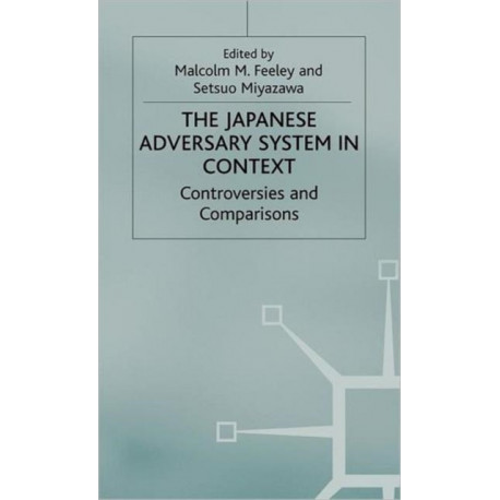The Japanese Adversary System in Context: Controversies and Comparisons