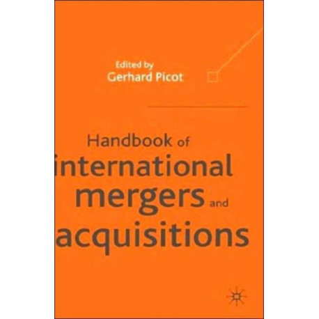Handbook of International Mergers and Aquisitions: Planning, Execution and Integration
