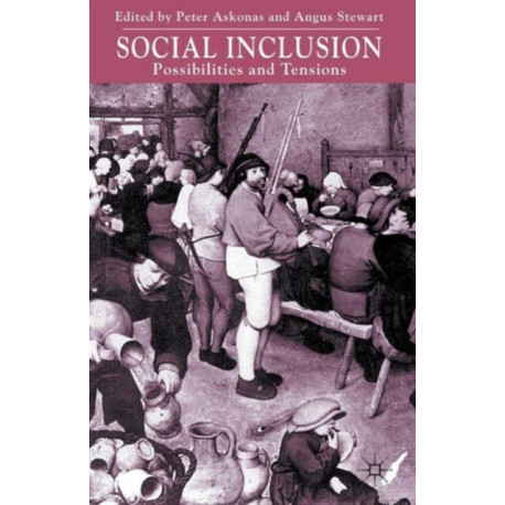 Social Inclusion: Possibilities and Tensions