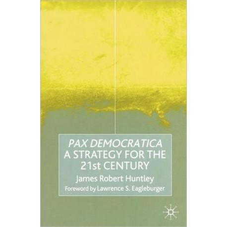 Pax Democratica: A Strategy for the 21st Century