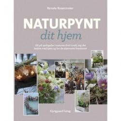 Naturpynt dit hjem: gå på opdagelse i naturen året rundt, tag det bedste med hjem og lav de skønneste kreationer