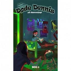 Døde Dennis på dæmonjagt (bog 2)