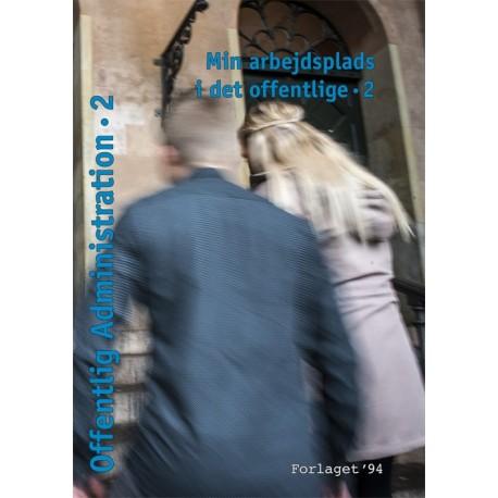 Offentlig administration - Min arbejdsplads i det offentlige 2: Offentlig Administration (Bind 2)