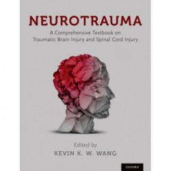 Neurotrauma: A Comprehensive Textbook on Traumatic Brain Injury and Spinal Cord Injury