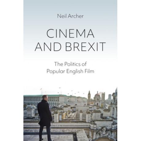 Cinema and Brexit: The Politics of Popular English Film