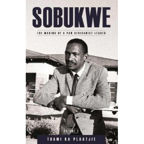 Sobukwe: The making of a Pan Africanist leader