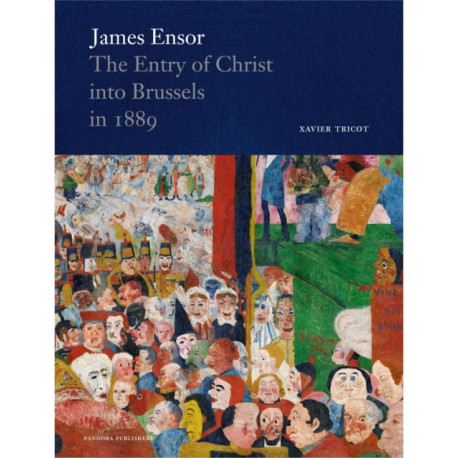 James Ensor: The Entry of Christ into Brussels in 1889