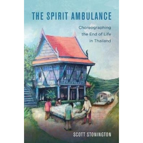 The Spirit Ambulance: Choreographing the End of Life in Thailand