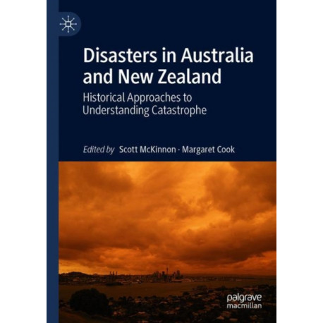 Disasters in Australia and New Zealand: Historical Approaches to Understanding Catastrophe