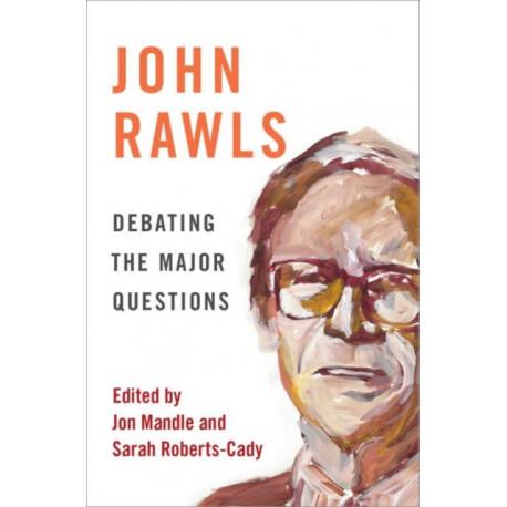 John Rawls: Debating the Major Questions