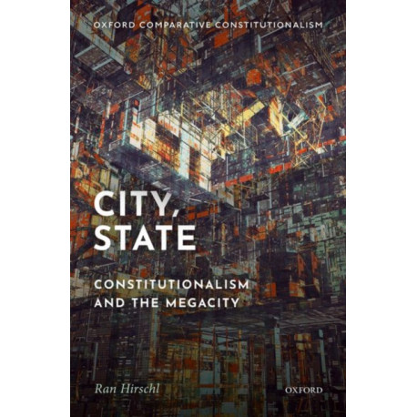 City, State: Constitutionalism and the Megacity