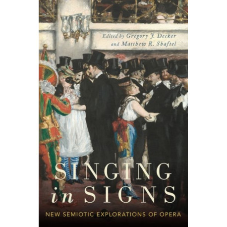 Singing in Signs: New Semiotic Explorations of Opera