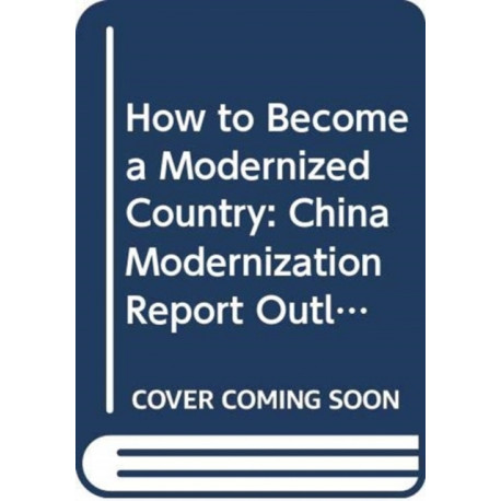 How To Become A Modernized Country: China Modernization Report Outlook (2001-2016)