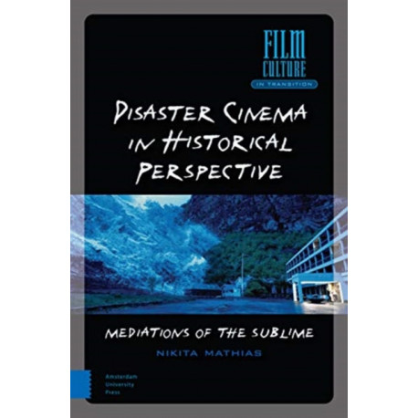 Disaster Cinema in Historical Perspective: Mediations of the Sublime