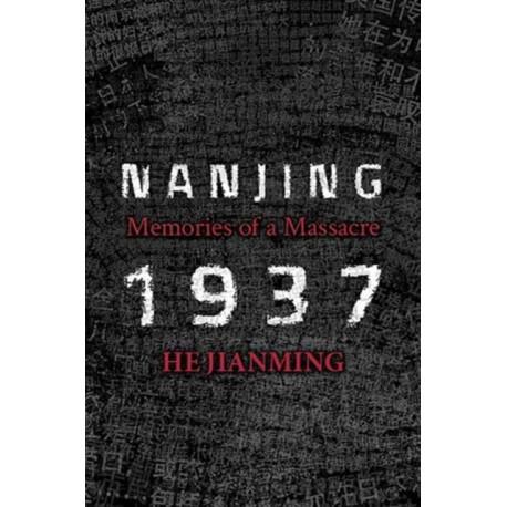 Nanjing 1937: Memories of a Massacre