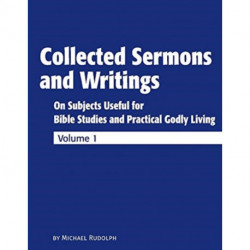 Collected Sermons and Writings Vol. 1: On Subjects Useful for Bible Studies and Practically Godly Living