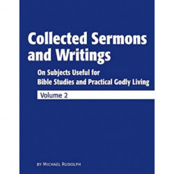 Collected Sermons and Writings Vol. 2: On Subjects Useful for Bible Studies and Practical Godly Living