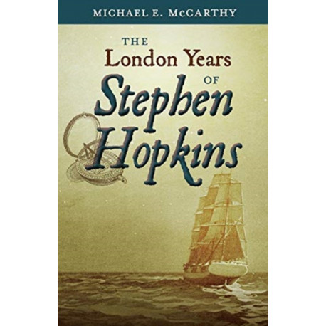 The London Years of Stephen Hopkins