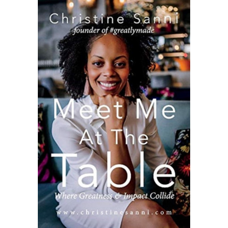 Meet Me At The Table Where Greatness & Impact Collide