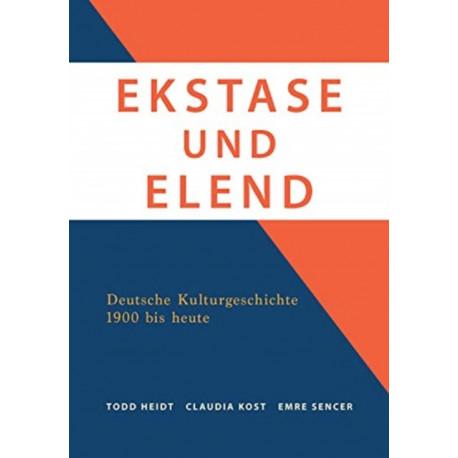 Ekstase Und Elend: Deutsche Kulturgeschichte 1900 bis heute