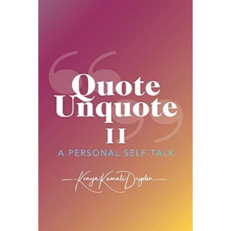 Quote Unquote II: A Personal Self-Talk
